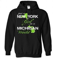 NEWYORK GIRL IN MICHIGAN - #shirt with quotes #logo tee. BUY NOW => https://www.sunfrog.com/Valentines/NEWYORK-GIRL-IN-MICHIGAN-Black-66346481-Hoodie.html?68278