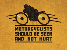 #Motorcyclists #safety #sign #Seen And Not Hurt