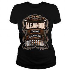 Awesome Tee  ALEJANDRO, ALEJANDRO T Shirt, ALEJANDRO Tee T shirt