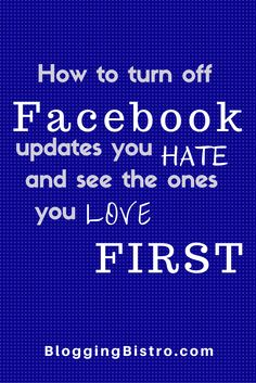 How to turn off Facebook updates you hate and see the ones you love first in your News Feed