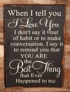 Valentines Day Quotes : Valentine's Day Quotes: 30 Ways To Say 'I Love You' Cute Quotes, Great Quotes, Quotes To Live By, Inspirational Quotes, Love Sayings, Country Love Quotes, Badass Quotes, Funny Sayings, Quotes Valentines Day