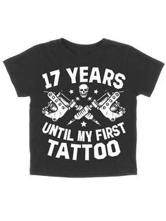 "Shop for Kids ""17 Years Until My First Tattoo"" Tee by Skygraphx (Black) at Inked Shop. We've got coupon codes and discounts every day!"