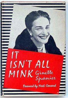It Isn't All Mink by Ginette Spanier, Foreword by Noel Coward