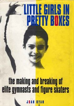Little Girls in Pretty Boxes by Joan Ryan   16 Books Every Sports Lover Should Read