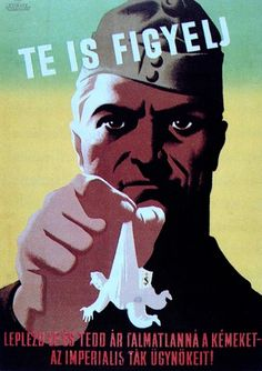 Watch out, debunk and incapacitate the spies, the agents of the imperialists! (1949)  Artist: Gyorgy Konecsni  Hungarian vintage propaganda poster  posted by the Budapest Poster Gallery