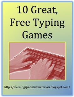 Learning Specialist and Teacher Materials - Good Sensory Learning: 10 Great, Free Typing Games