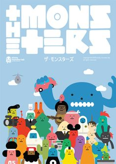 The monsters, poster by Sticky Monster Lab for the Tokyo International Anime Fair 2009 http://www.stickymonsterlab.com/2009/03/sticky-monster-lab-at-tokyo-international-anime-fair-2009/