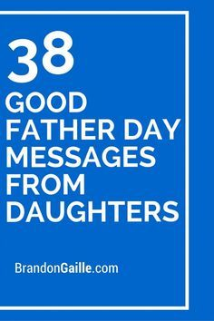 38 Good Father Day Messages from Daughters