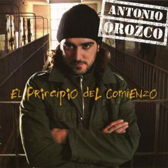 Antonio Orozco El Principio Del Comienzo Del 2004 Delantera