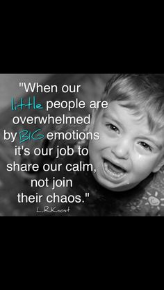 Good to remember, when you are having a bad day would you want someone to make it WORSE? Kids don't always know how to say what is bothering them. Be their savior NOT their problem or antagonist. They will value you for it.
