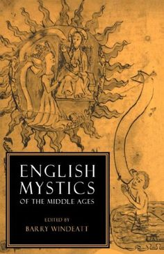 Read the great mystics in their own (middle English) words. It's easier than you think!