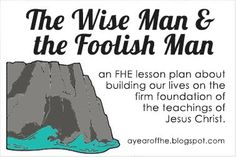 A Year of FHE: Obedience - Wise Man and Foolish Man object lesson (1-14-13)