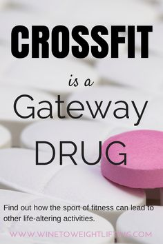 Crossfit is a gateway drug. Through Crossfit, you are exposed to so many more things that can alter your life. Find out more by following @winetoweights at www.winetoweightlifting.com