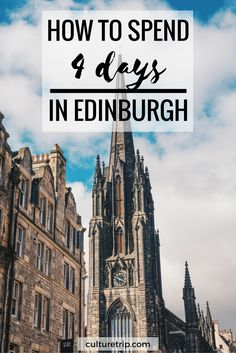 How To Spend 4 Days In Edinburgh by The Culture Trip Cruise Travel, City Break, Capital City, World Traveler, Edinburgh, Trip Planning, United Kingdom, Scotland, Road Trip