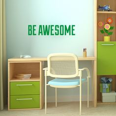 Be Awesome Wall Decal Quote