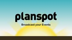 Hi, this is our explainer movie.    Within 90 secs your will blown away about our cool social event platform!    www.planspot.com
