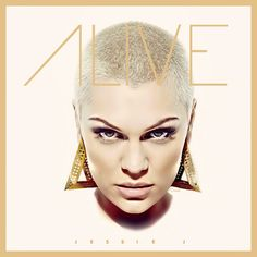 Jessie J - Alive this woman`s voice though....she has set the mark for standing alone,going against the masses...