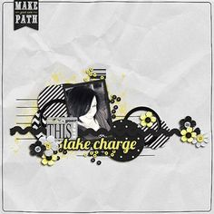 """""""Take Charge"""" by 4noisyboys, as seen in the Club CK Idea Galleries. #scrapbook #scrapbooking #creatingkeepsakes"""