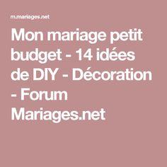 Mon mariage petit budget - 14 idées de DIY - Décoration - Forum Mariages.net