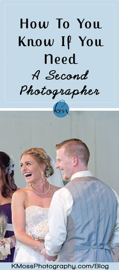 A checklist to help determine whether a second photographer is necessary  | K. Moss Photography