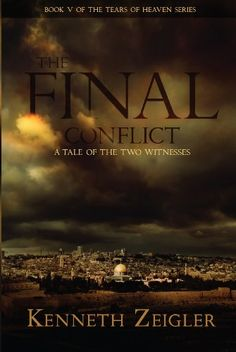 The Final Conflict: A Tale of the Two Witnesses (Tears of Heaven) by Kenneth Zeigler http://www.amazon.com/dp/B00DFM2DEG/ref=cm_sw_r_pi_dp_VF-Mvb04VS6KE