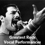 Greatest Rock Vocal Performances. These are the songs where the vocalist gets to show their full talent. Their best vocal performances.