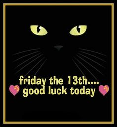 Hello Friday, Good Friday, Friday The 13th Funny, Good Luck Today, Finally Friday, Good Morning Funny, Lucky Number, Witch Aesthetic, Animal Wallpaper