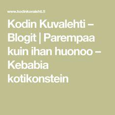 Kodin Kuvalehti – Blogit   Parempaa kuin ihan huonoo – Kebabia kotikonstein