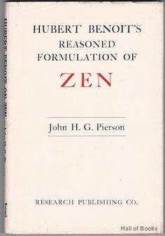 Hubert Benoit's Reasoned Formulation Of Zen, John H. Alternative Therapies, Planet Earth, Zen, Sheet Music, Mindfulness, Spirit, Writing, Books, Libros
