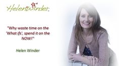 Why waste time ...  Quote by Helen Winder http://www.helenwinder.co.uk/