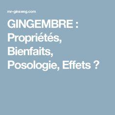GINGEMBRE : Propriétés, Bienfaits, Posologie, Effets ?