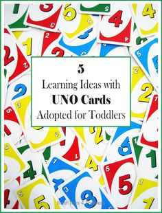 Adopting Uno card game to be used with toddlers to teach them colors, numbers and social skills.