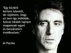 Al Pacino idézetek Al Pacino, Lol, Vans, Motivation, Funny, Quotes, Petra, Smile, Quotations