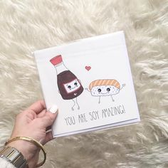 You Are Soy Amazing.  Cute greeting card sold at Urban Outfitters.