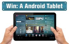 Win an amazing Android Tablet