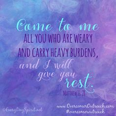 ~ Come unto me, all ye that labour and are heavy laden, and I will give you rest. Bible Verses Quotes, Bible Scriptures, Faith Quotes, Faith Verses, Christian Life, Christian Quotes, Book Of Matthew, Matthew 11 28, Be My Hero