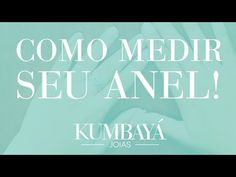 Kumbayá Joias   Como medir o tamanho de seu anel - YouTube