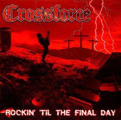 Crossforce - Rockin' 'Til The Final Day CD 2011 Roxx [RPCD-CF01] ** NEW ** #ChristianMetal
