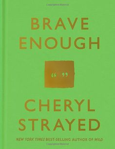 Brave Enough: Cheryl Strayed