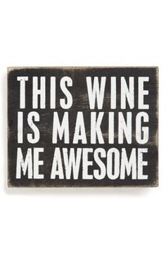 Primitives by Kathy 'This Wine Is Making Me Awesome' Box Sign