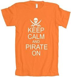 Keep Calm And Pirate On T-Shirt.
