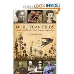 More Than Birds: Adventurous Lives of North American Naturalists: Val Shushkewich: 9781459705586: Amazon.com: Books