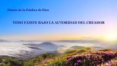 La mejor música cristiana 2018 | Todo existe bajo la autoridad del Creador Musical, Nature, Travel, Shape, Holy Spirit, Christian Music, Dance Videos, Naturaleza, Viajes