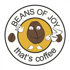 Beans of Joy that is coffee