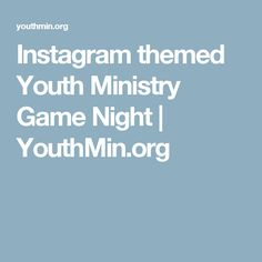 Instagram themed Youth Ministry Game Night | YouthMin.org