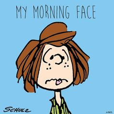 My morning face.
