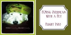 Looking for information about PCSing Overseas with a Pet? Here is what I have found about Reserving a Flight Overseas with pets. Wowzer, PCSing with a pet is intense! Sure, I've read other people's stories and heard their tales but until you go through the process yourself you just don't 'get it.' While this is [...]