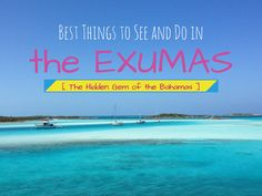 Best things to do in the #Exumas, #Bahamas >> plus tips - a great resource!