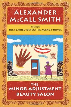 The Minor Adjustment Beauty Salon: No. 1 Ladies' Detective Agency (14)/Alexander McCall Smith