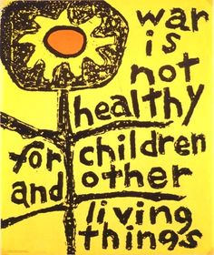 Vietnam Anti-War poster. Still true. No More War anti war peace campaign stop war logic change attitudes